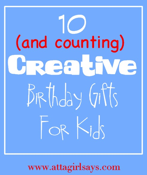 10 Create Birthday Gifts for Kids