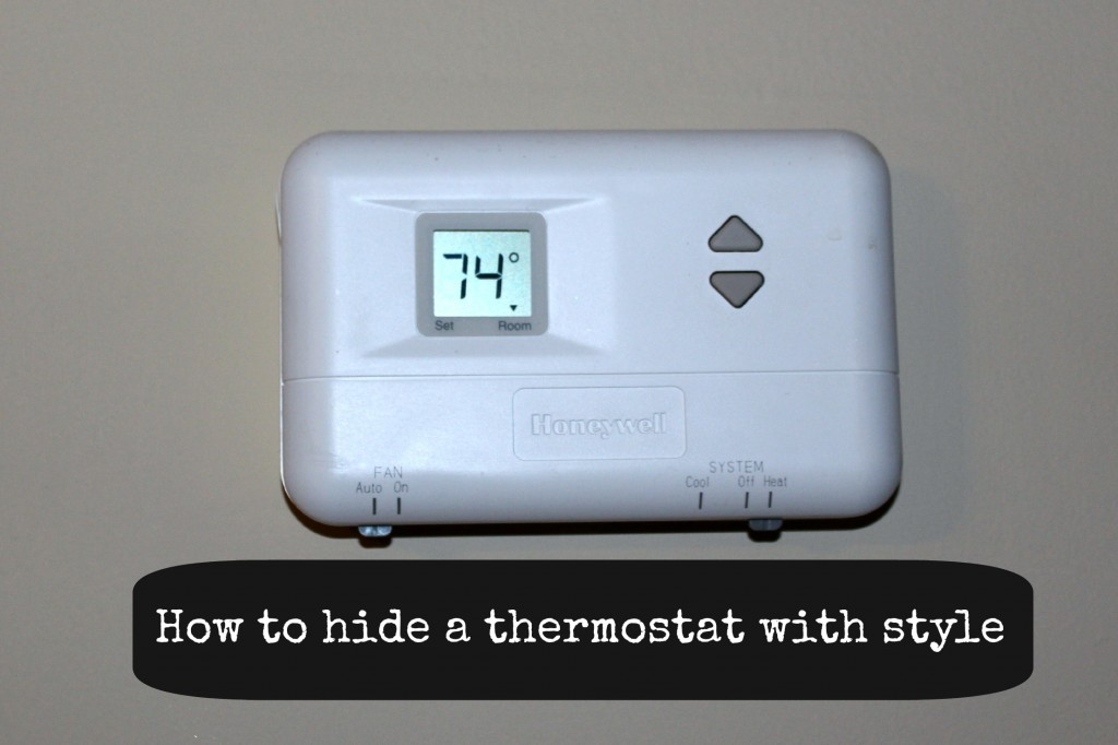 how to hide a thermostat with style by AttaGirlSays.com