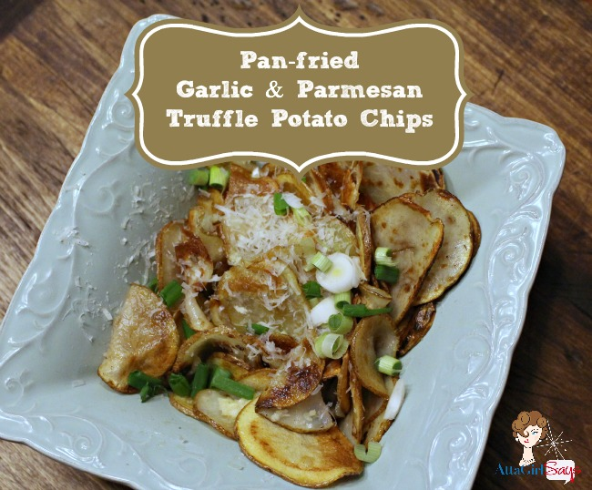 LABELED pan fried garlic and parmesan truffle potato chips recipe by AttaGirlSays.com