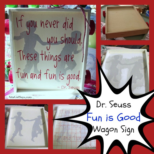 Atta Girl Says: Dr. Seuss Quote Toy Wagon Sign