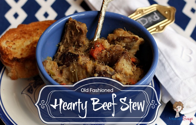 Atta Girl Says: Old Fashioned Hearty Beef Stew Recipe