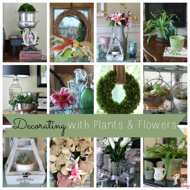 atta girl says a dozen ideas for decorating with plants flowers