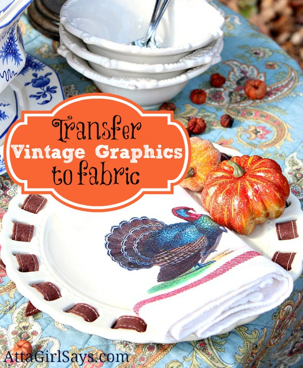 Atta Girl Says: How to Transfer Vintage Graphics to Fabric