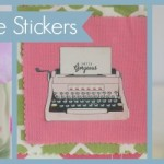 How to Make Your Own Stickers & Decorate with Them
