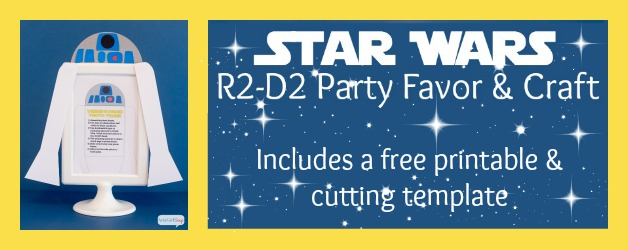 R2-D2 Star Wars Party Favors CraftAtta Girl Says