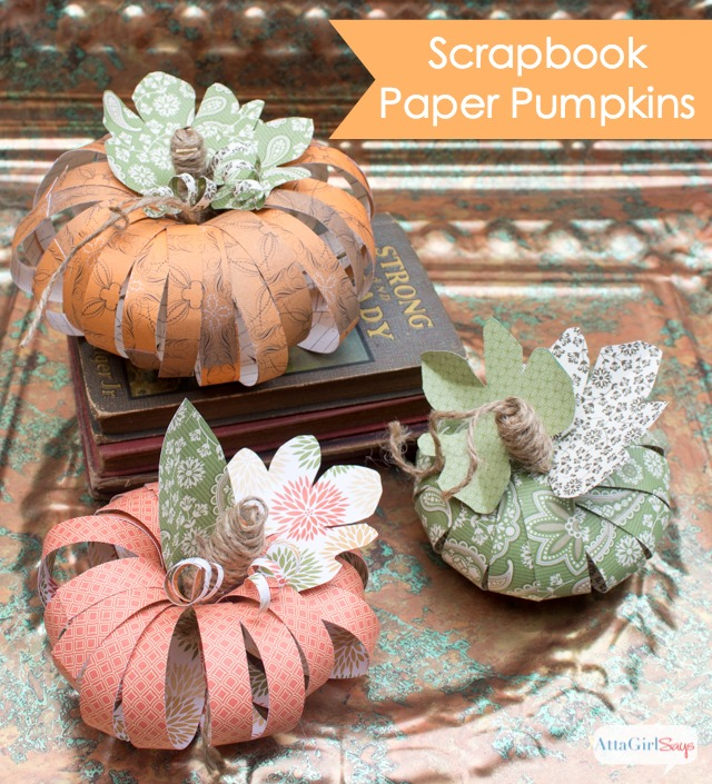 Scrapbook Paper Pumpkins: Learn two different methods for making pretty fall pumpkins out of scrapbook paper