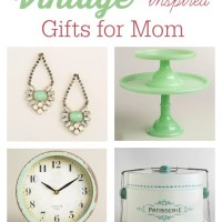 Vintage Inspired Mother's Day Gift Ideas