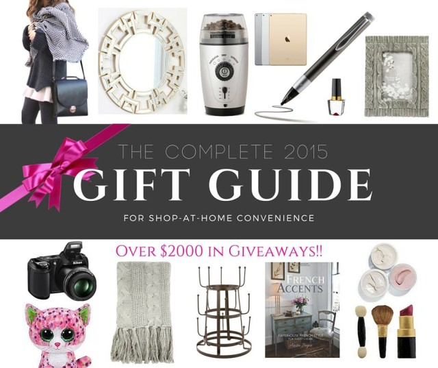 Complete 2015 Gift Guide: Great. Click for great gift ideas for everyone on your shopping list! And you won't even have to fight the crowds. You can shop at home for more than 600 gifts in the guide.