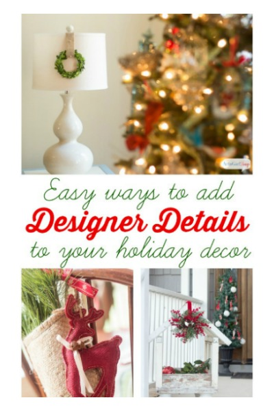 Adding Designer Details to Your Christmas Decor