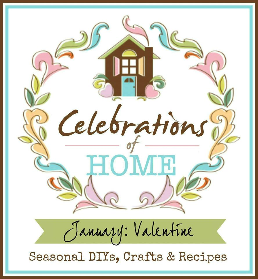 Join us for #CelebrationsOfHome, a monthly blog hop where we share seasonal crafts, DIY, decorating ideas and recipes to inspire you. This month, we are featuring ideas for Valentine's Day