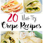 20 Must-Try Crepe Recipes