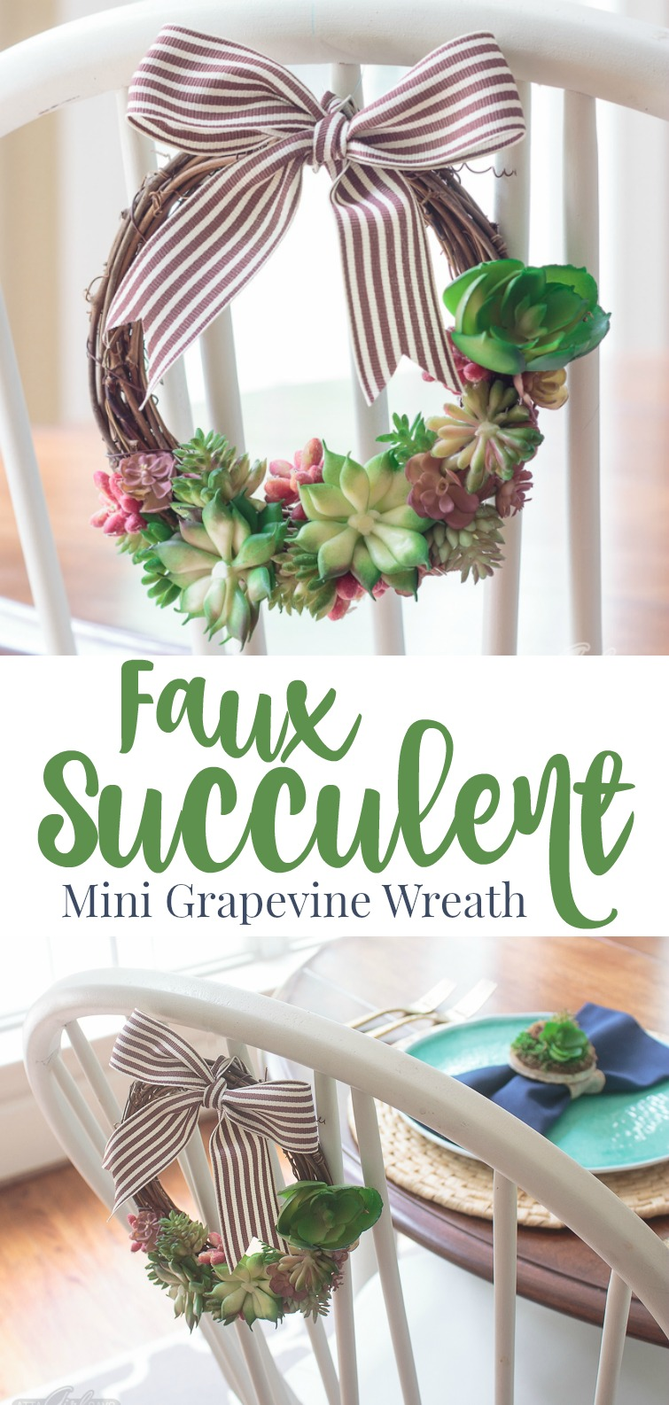 A collage photo titled Faux Succulent Mini Grapevine wreath showing a closeup of a grapevine succulent wreath tied to the back of a white Windsor chair. The second photo shows a wider shot of the same chair with a table place setting visible in the background.