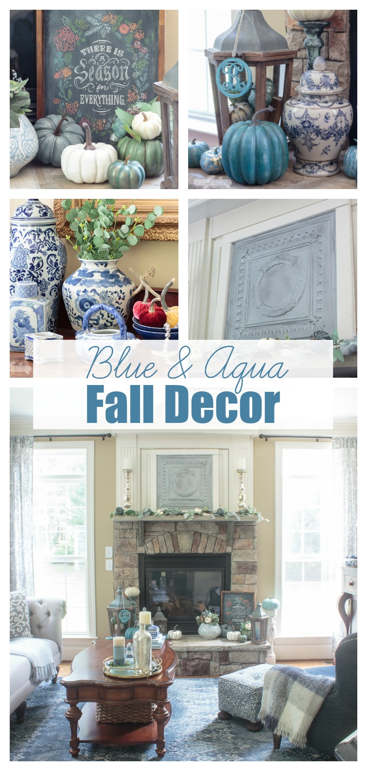 collage photo titled Blue & Aqua Fall Decor showing blue and white ginger jars, antique tin ceiling tile artwork and a family room decorated in blue and gray