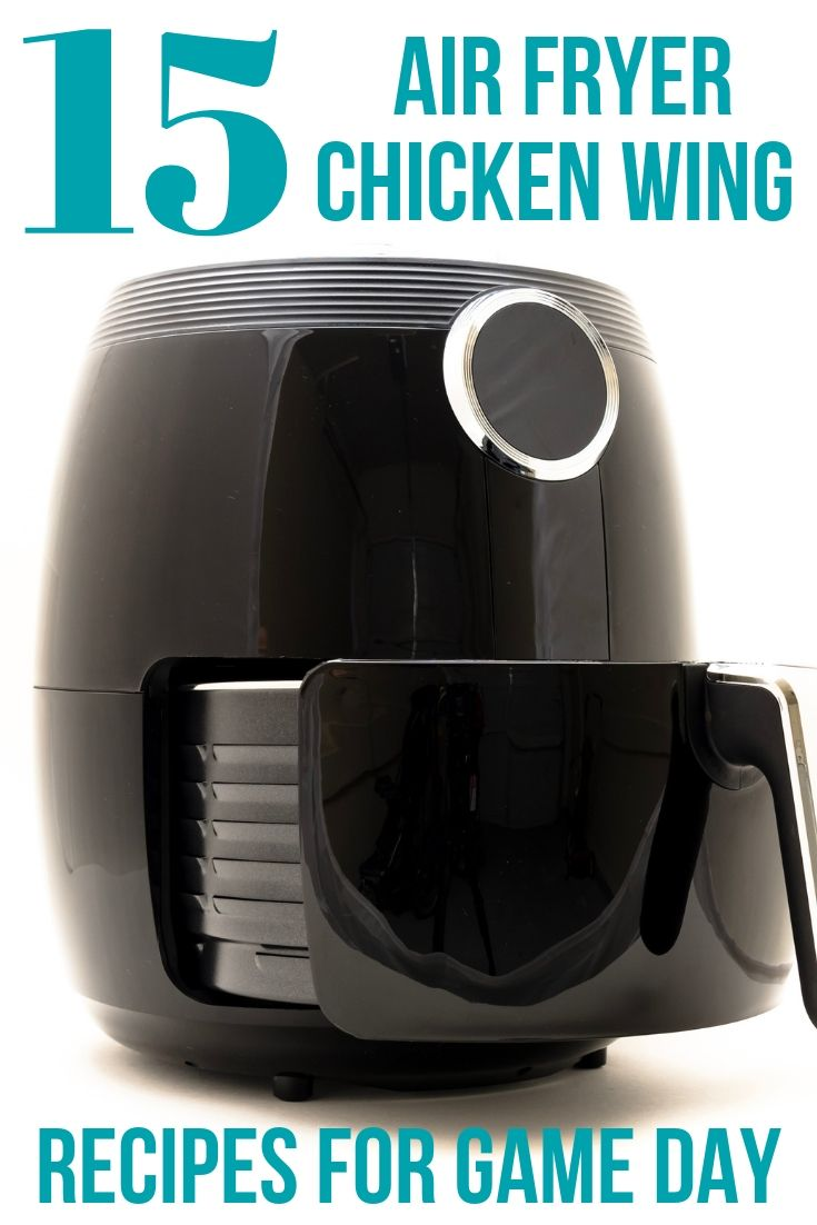 air fryer with a caption that reads 15 Air Fryer Chicken Wing Recipes for Game Day
