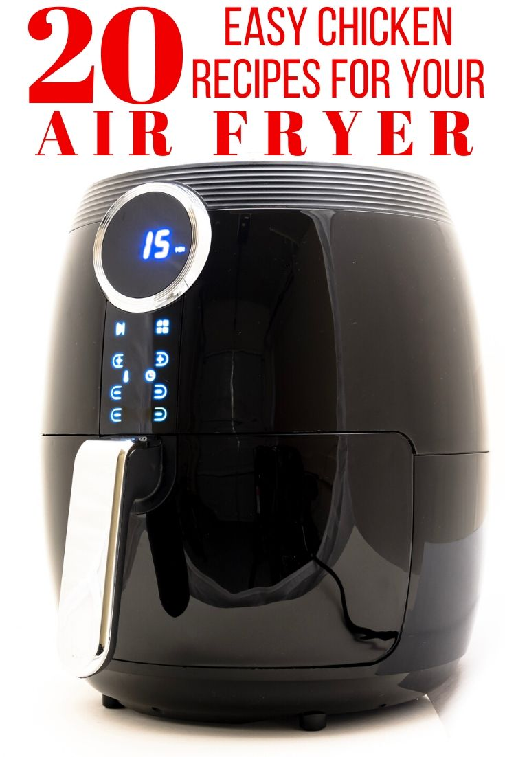 digital air fryer with text overlay reading 20 Easy Chicken Recipes for Your Air Fryer