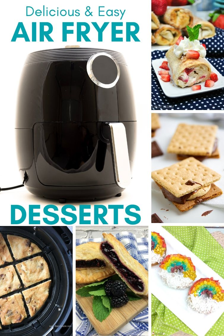 collage photo with an air fryer and 5 desserts you can make in an air fryer