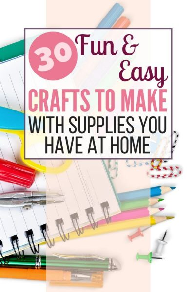 30 Crafts You Can Make with Supplies You Already Have