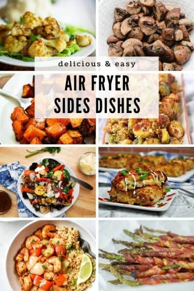 collage of air fryer side dishes and vegetable recipes